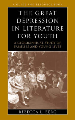 The Great Depression in Literature for Youth: A Geographical Study of Families and Young Lives
