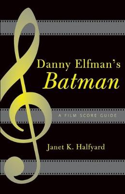 "Danny Elfmans ""Batman"": A Film Score Guide"