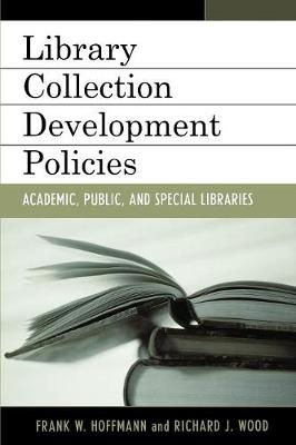 Library Collection Development Policies: Academic, Public, and Special Libraries