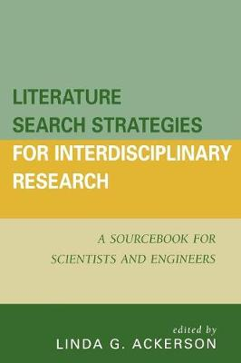 Literature Search Strategies for Interdisciplinary Research: A Sourcebook For Scientists and Engineers