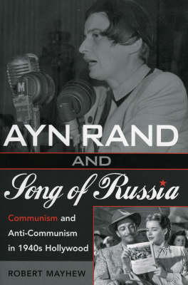 Ayn Rand and Song of Russia: Communism and Anti-Communism in 1940s Hollywood