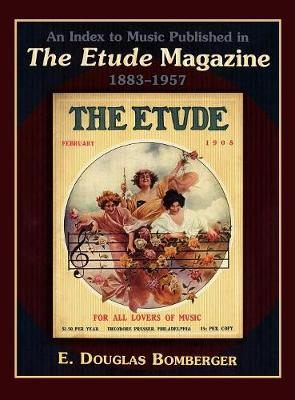 An Index to Music Published in The Etude Magazine, 1883-1957