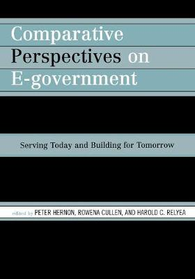 Comparative Perspectives on E-Government: Serving Today and Building for Tomorrow