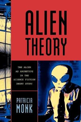 Alien Theory: The Alien as Archetype in the Science Fiction Short Story