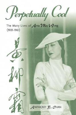 Perpetually Cool: The Many Lives of Anna May Wong (1905-1961)