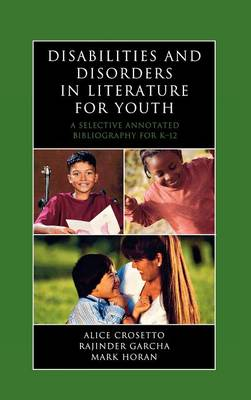 Disabilities and Disorders in Literature for Youth: A Selective Annotated Bibliography for K-12
