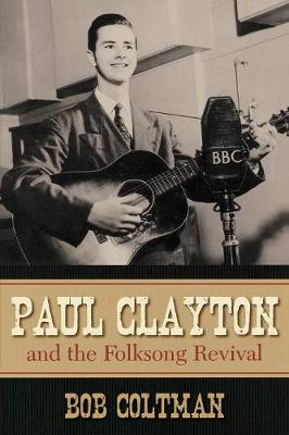 Paul Clayton and the Folksong Revival