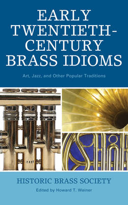 Early Twentieth-Century Brass Idioms: Art, Jazz, and Other Popular Traditions