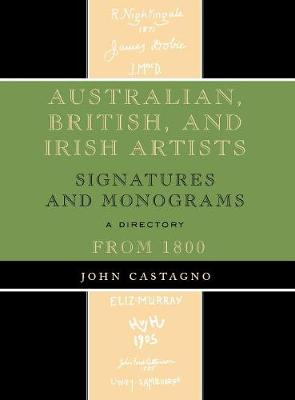 Australian, British and Irish Artists: Signatures and Monograms From 1800