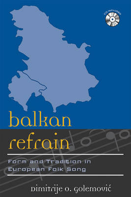 Balkan Refrain: Form and Tradition in European Folk Song