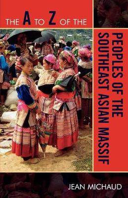 The A to Z of the Peoples of the Southeast Asian Massif