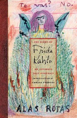 Diary of Frida Kahlo: An Intimate ...