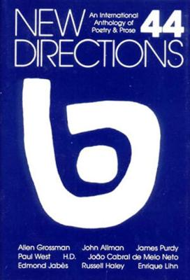 New Directions 44: An International Anthology of Prose and Poetry: Volume 44