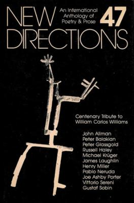 New Directions 47: An International Anthology of Poetry & Prose