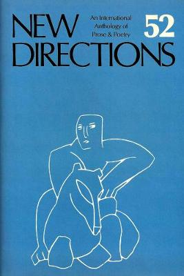 New Directions 52: An International Anthology of Prose & Poetry