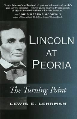 Lincoln at Peoria: The Turning Point