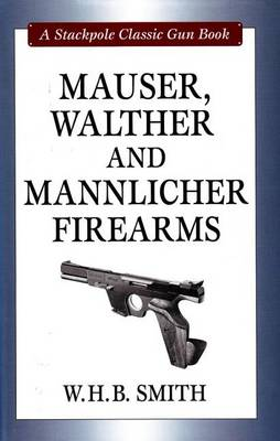 Mauser, Walther and Mannlicher Firearms