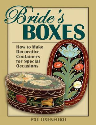 Bride's Boxes: How to Make Decorative Containers for Special Occasions