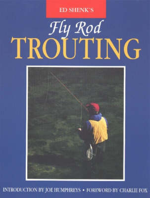 Ed Shenk's Fly Rod Trouting