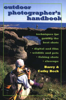 Outdoor Photographers Handbook: Techniques for Getting the Best Shots