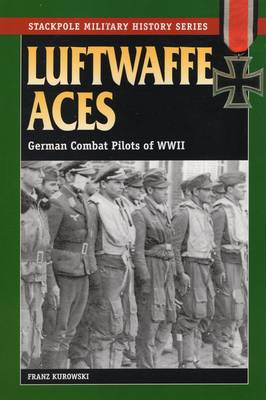 Luftwaffe Aces: German Combat Pilots of WW11