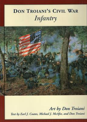 Don Troiani's Civil War Infantry