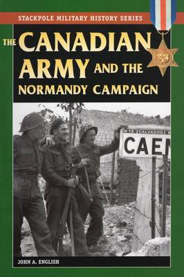 Canadian Army and the Normandy Campaign