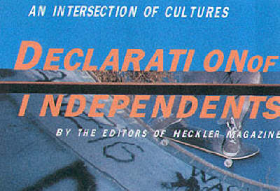Declaration of Independents: Skateboarding, Snowboarding and Music - An Intersection of Cultures