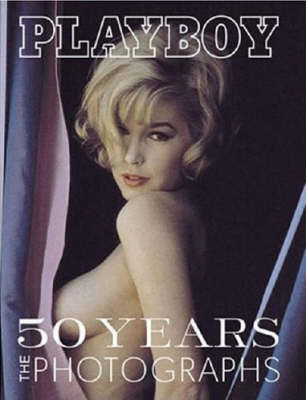 """""""Playboy"""": 50 Years - The Photographs"""