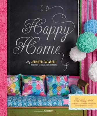 Happy Home#: Twenty-One Sewing and Craft Projects to Pretty Up Your Home