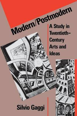 Modern/Postmodern: A Study in Twentieth-Century Arts and Ideas