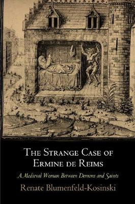 The Strange Case of Ermine de Reims: A Medieval Woman Between Demons and Saints