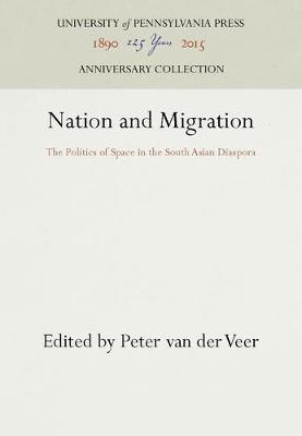 Nation and Migration: The Politics of Space in the South Asian Diaspora