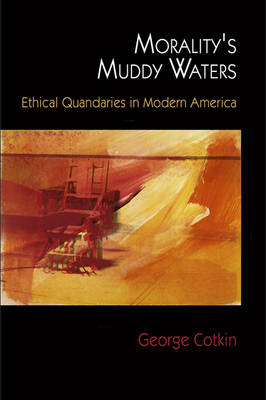 Morality's Muddy Waters: Ethical Quandaries in Modern America