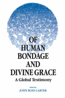 Of Human Bondage and Divine Grace: A Global Testimony