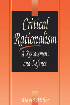 Critical Rationalism: A Restatement and Defence
