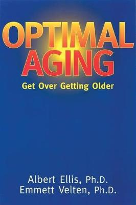 Optimal Aging: Get Over Getting Older