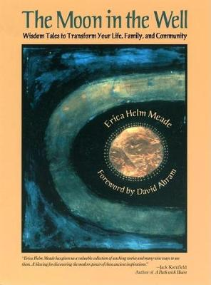 The Moon in the Well: Wisdom Tales to Transform Your Life, Family, and Community