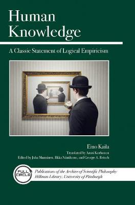 Human Knowledge: A Classic Statement of Logical Empiricism
