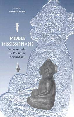 Middle Mississippians: Encounters with the Prehistoric Amerindians