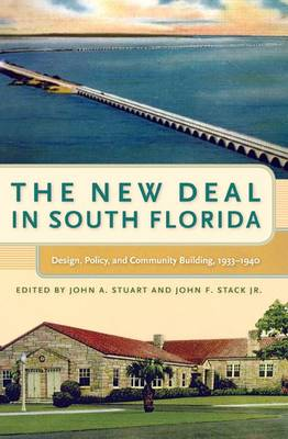 The New Deal in South Florida: Design, Policy, and Community Building, 1933-1940