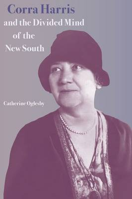 Corra Harris and the Divided Mind of the New South