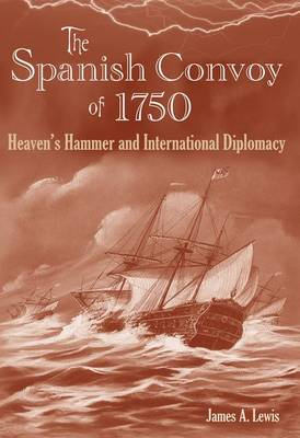 The Spanish Convoy of 1750: Heaven's Hammer and International Diplomacy