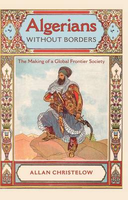 Algerians without Borders: The Making of a Global Frontier Society