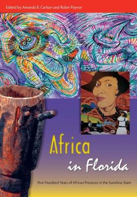 Africa in Florida: Five Hundred Years of African Presence in the Sunshine State