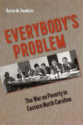 Everybody's Problem: The War on Poverty in Eastern North Carolina