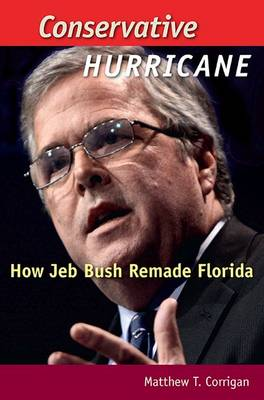 Conservative Hurricane: How Jeb Bush Remade Florida