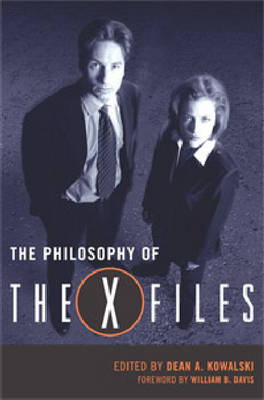 "The Philosophy of the ""X-files"""