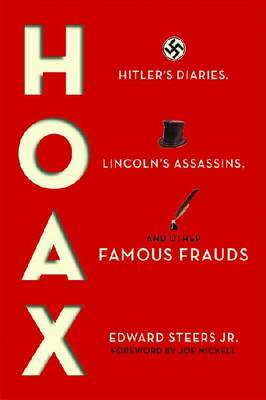 Hoax: Hitler's Diaries, Lincoln's Assassins and Other Famous Frauds