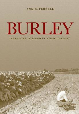 Burley: Kentucky Tobacco in a New Century